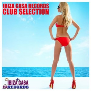 IBIZA CASA RECORDS CLUB SELECTION