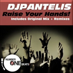DJ PANTELIS - RAISE YOUR HANDS