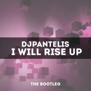 DJ Pantelis - I Will Rise Up (The Bootleg)