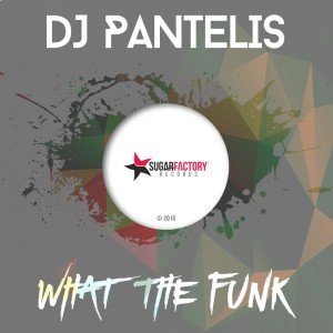 DJ Pantelis - What The Funk