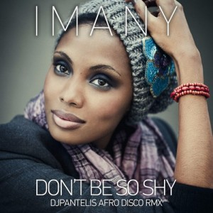 Imany - Don't Be So Shy (DJ Pantelis Afro Disco Mix)